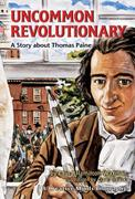 An Uncommon Revolutionary: A Story about Thomas Paine