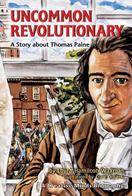 An Uncommon Revolutionary: A Story about Thomas Paine als Buch