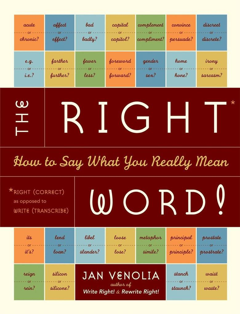 The Right Word!: How to Say What You Really Mean als Taschenbuch