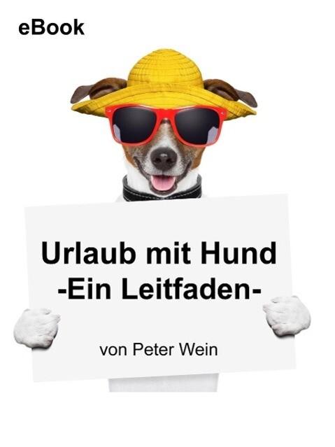 Urlaub mit Hund als eBook Download von Peter Wein