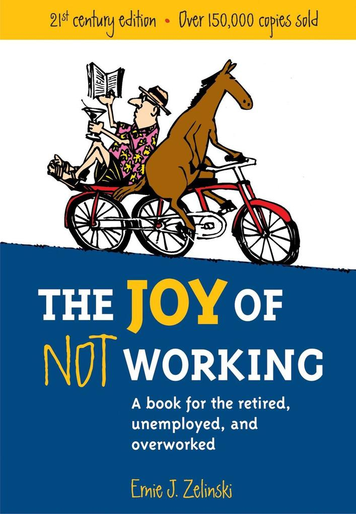 The Joy of Not Working: A Book for the Retired, Unemployed and Overworked als Taschenbuch