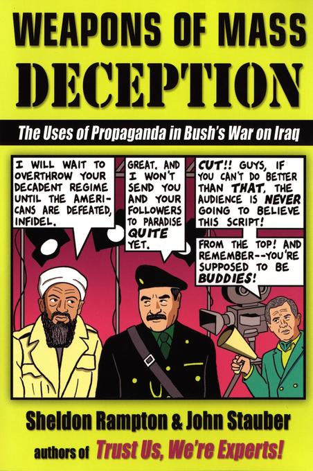 Weapons of Mass Deception: The Uses of Propaganda in Bush's War on Iraq als Taschenbuch