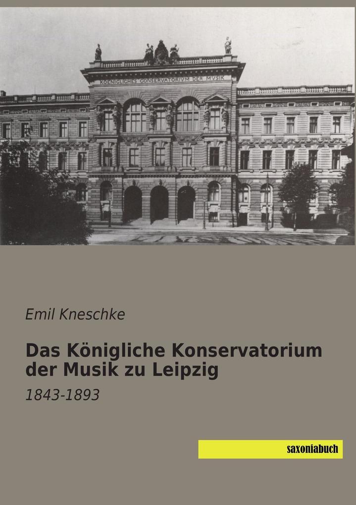 Das Königliche Konservatorium der Musik zu Leip...