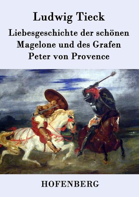 Liebesgeschichte der schönen Magelone und des Grafen Peter von Provence als Buch