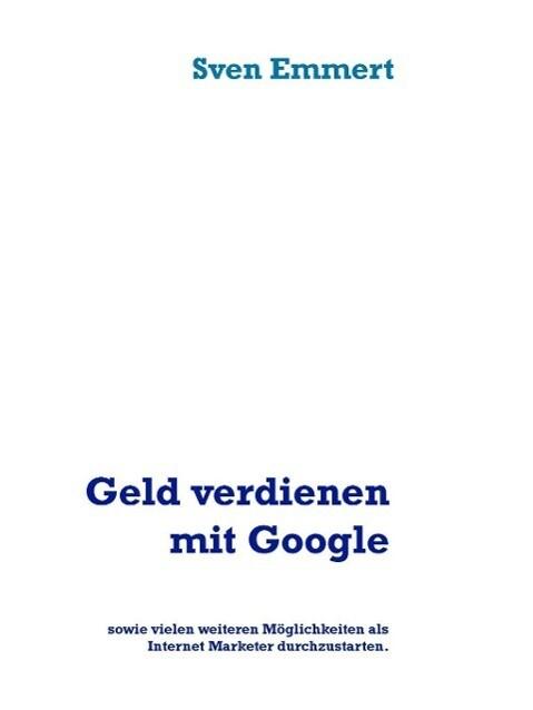 Geld verdienen mit Google als eBook Download vo...