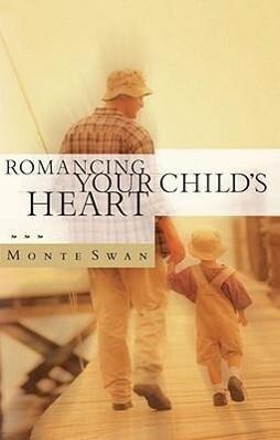 Romancing Your Child's Heart als Taschenbuch