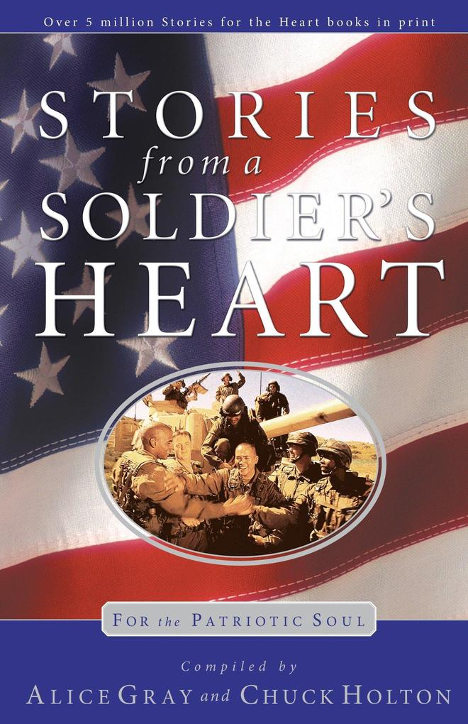 Stories from a Soldier's Heart: For the Patriotic Soul als Taschenbuch