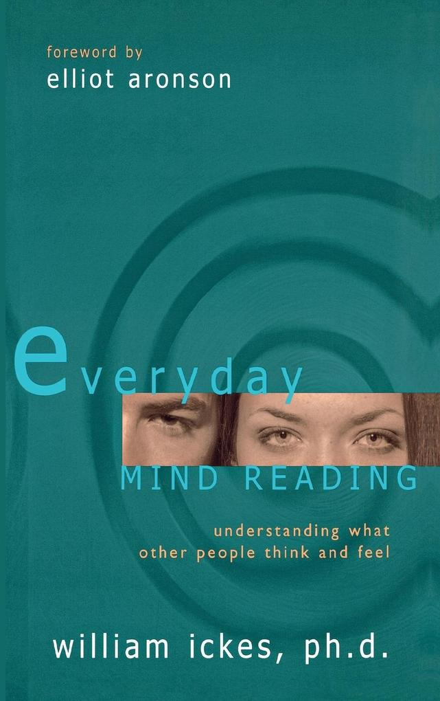 Everyday Mind Reading: Understanding What Other People Think and Feel als Buch