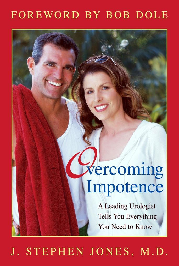 Overcoming Impotence: A Leading Urologist Tells You Everything You Need to Know als Taschenbuch