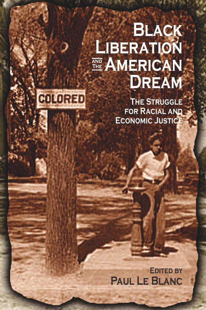 Black Liberation and the American Dream: The Struggle for Racial and Economic Justice: Analysis, Strategy, Readings als Taschenbuch