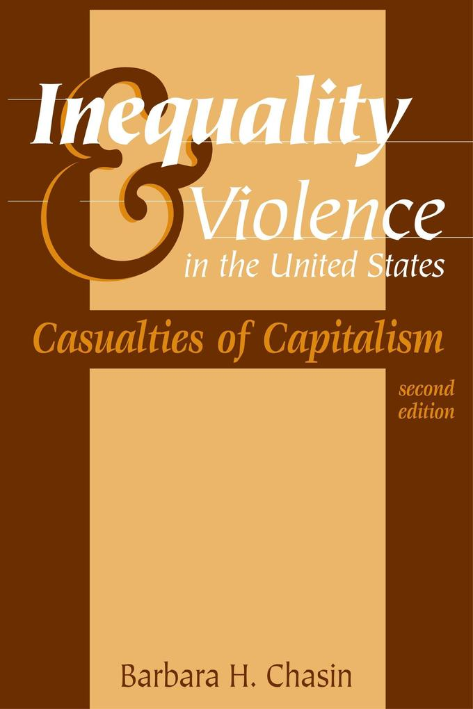Inequality & Violence in the United States: Casualties of Capitalism als Taschenbuch
