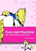Pony statt Plüschtier