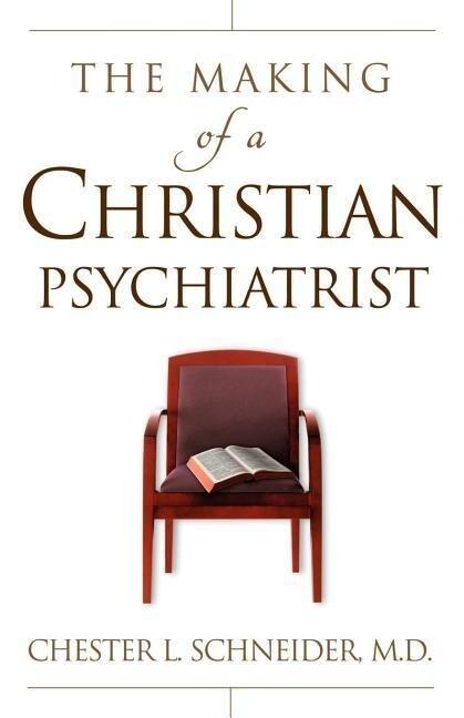 The Making of a Christian Psychiatrist als Taschenbuch