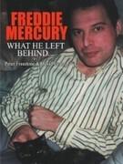 FREDDIE MERCURY--What He Left Behind
