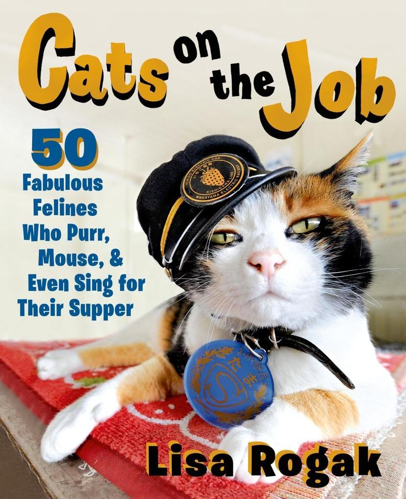 Cats on the Job als eBook Download von Lisa Rogak
