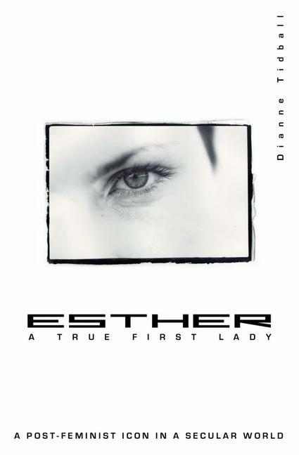 Esther, a True First Lady: A Post-Feminist Icon in a Secular World als Taschenbuch