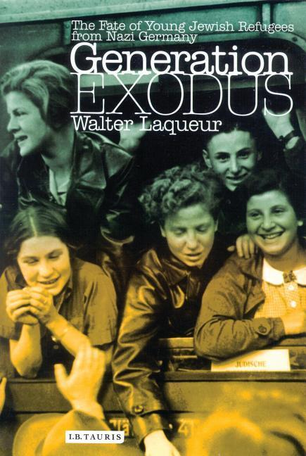 Generation Exodus: The Fate of Young Jewish Refugees from Nazi Germany als Taschenbuch