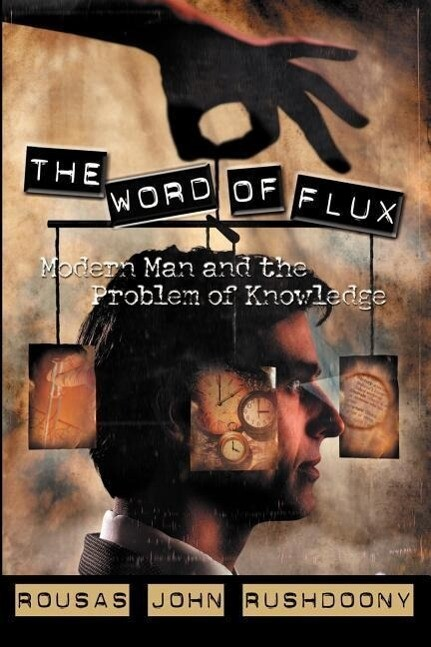 The Word of Flux: Modern Man and the Problem of Knowledge als Taschenbuch
