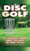 Disc Golf: All You Need to Know about the Game You Want to Play als Taschenbuch