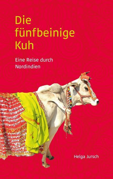 Die fünfbeinige Kuh als Buch von Helga Jursch