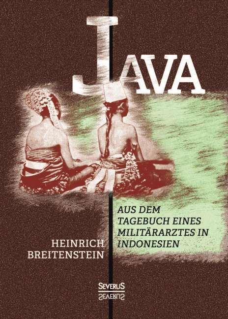 Java: Aus dem Tagebuch eines Militärarztes in I...