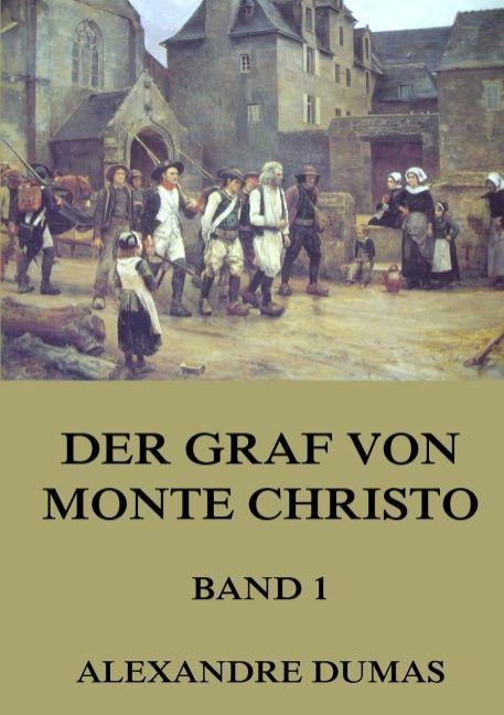 Der Graf von Monte Christo, Band 1 als Buch