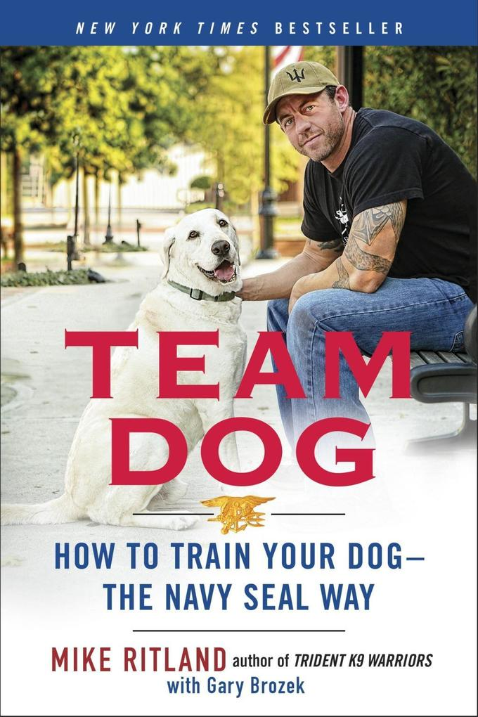 Team Dog als eBook Download von Mike Ritland, G...