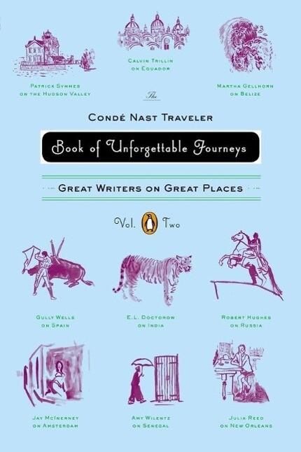 The Conde Nast Traveler Book of Unforgettable J...