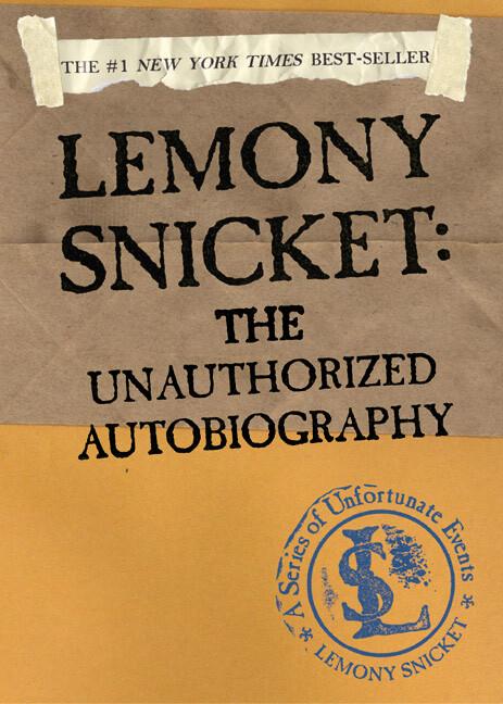 Lemony Snicket: The Unauthorized Autobiography als Taschenbuch