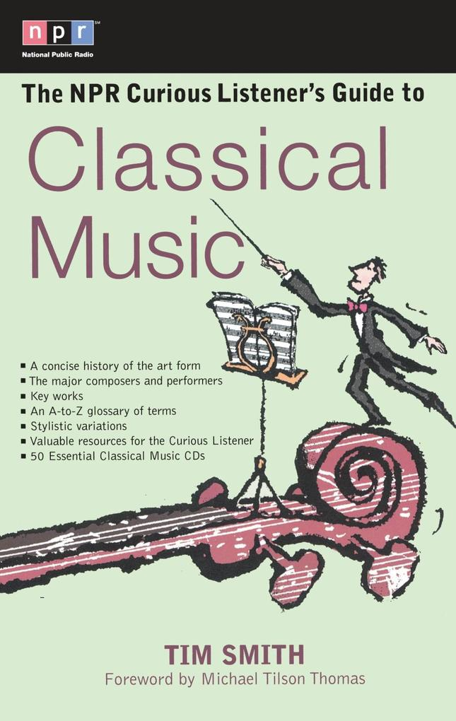 The NPR Curious Listener´s Guide to Classical M...