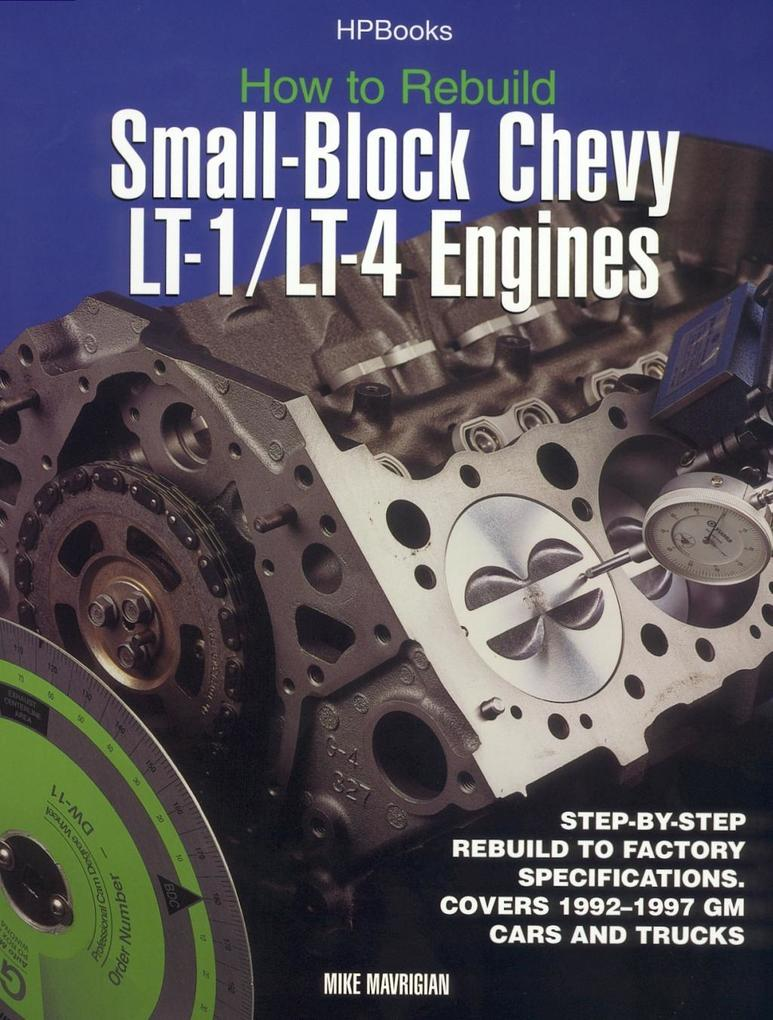 Rebuild LT1/LT4 Small-Block Chevy Engines HP139...