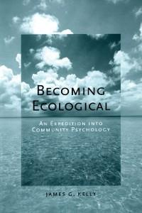Becoming Ecological: An Expedition into Communi...