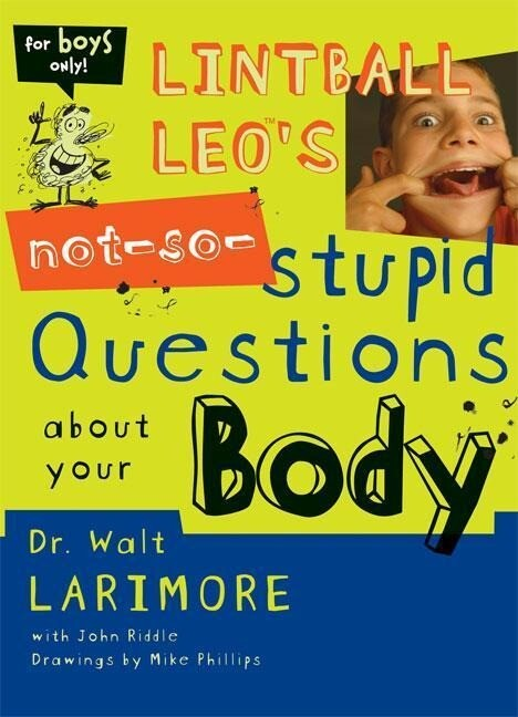 Lintball Leo's Not-So-Stupid Questions about Your Body als Taschenbuch