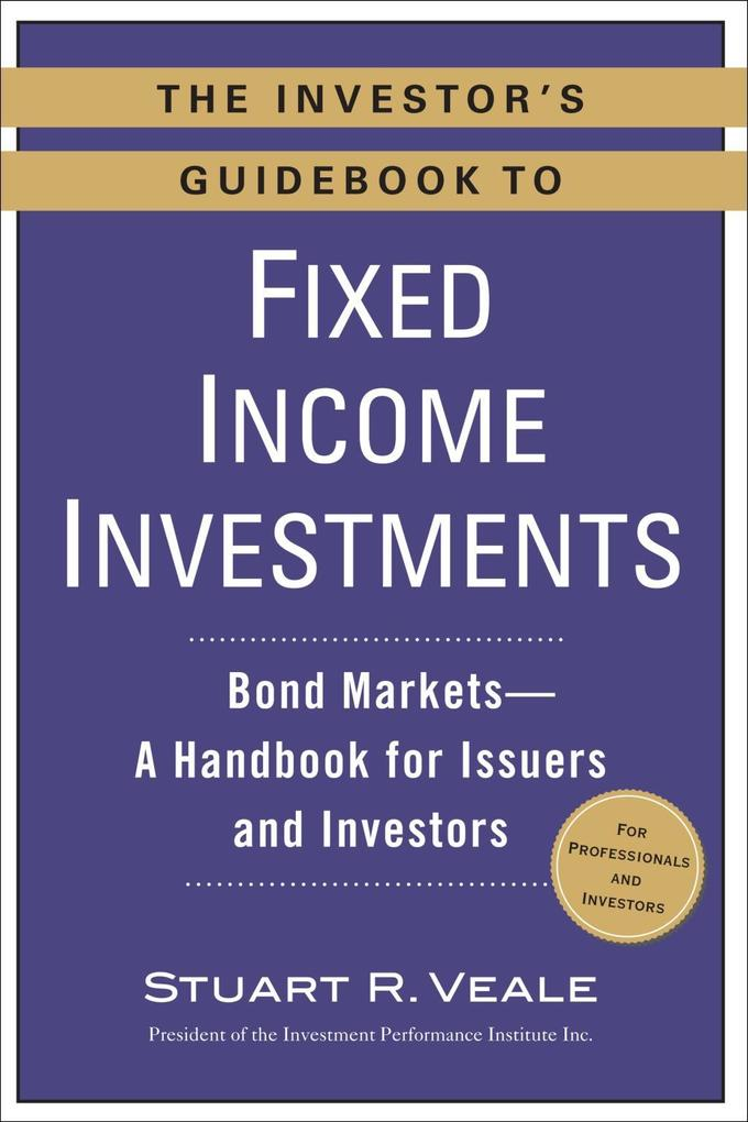 The Investor´s Guidebook to Fixed Income Invest...