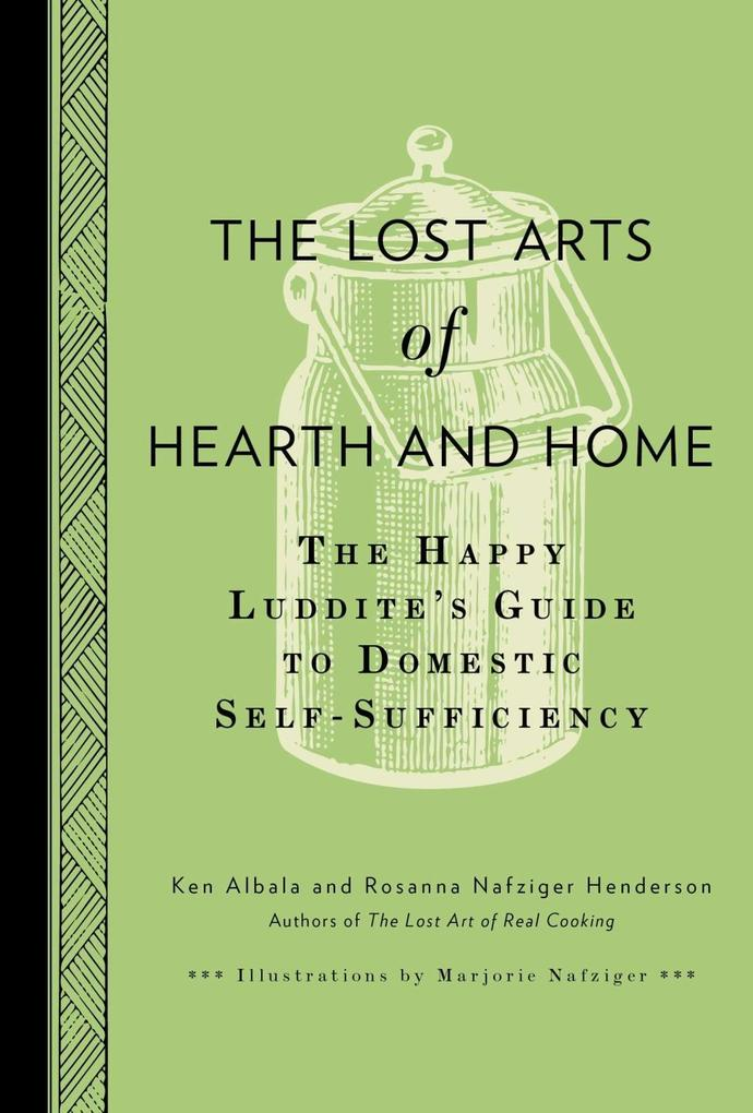 The Lost Arts of Hearth and Home als eBook Down...