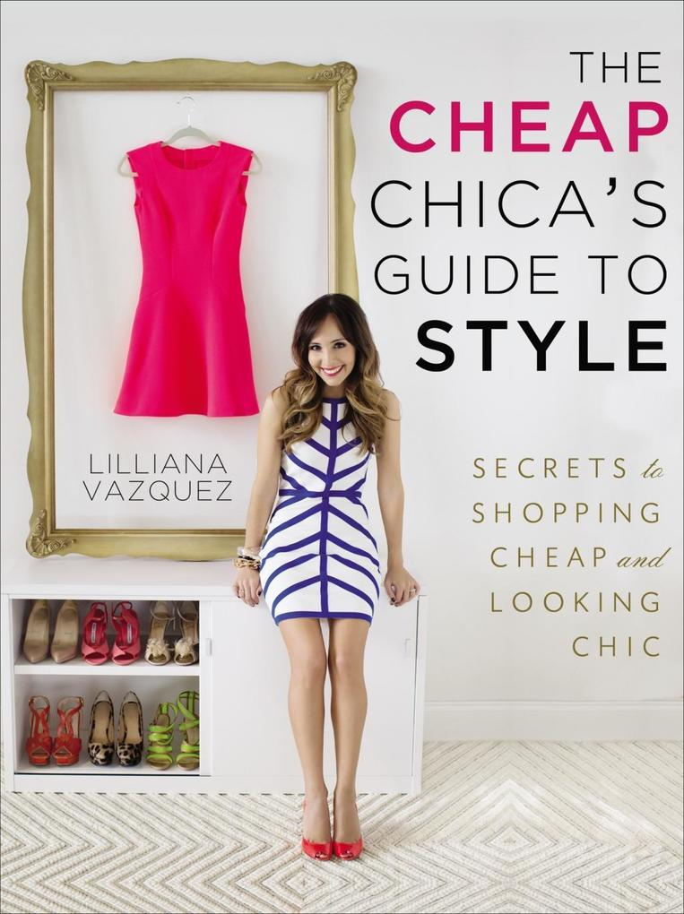The Cheap Chica´s Guide to Style als eBook Down...