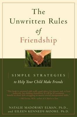 The Unwritten Rules of Friendship: Simple Strategies to Help Your Child Make Friends als Taschenbuch