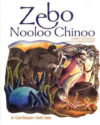 Zebo Nooloo Chinoo: A Caribbean Folk Tale als Buch