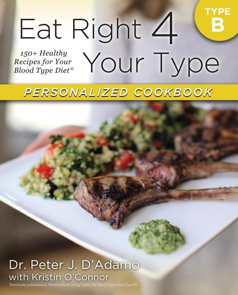 Eat Right 4 Your Type Personalized Cookbook Typ...