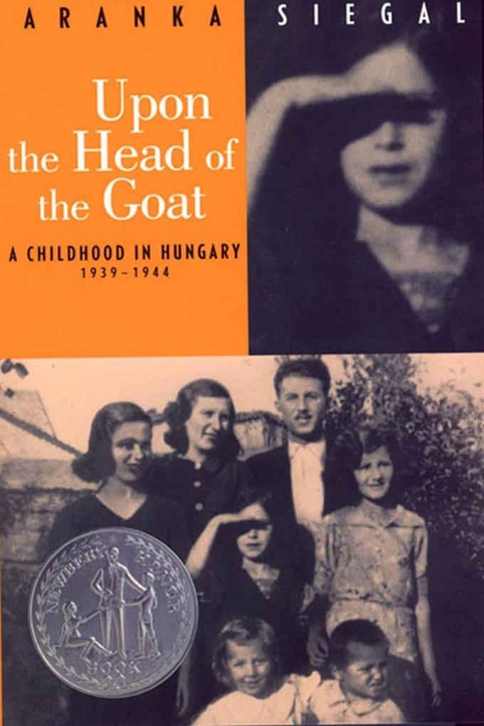 Upon the Head of the Goat: A Childhood in Hungary 1939-1944 als Taschenbuch