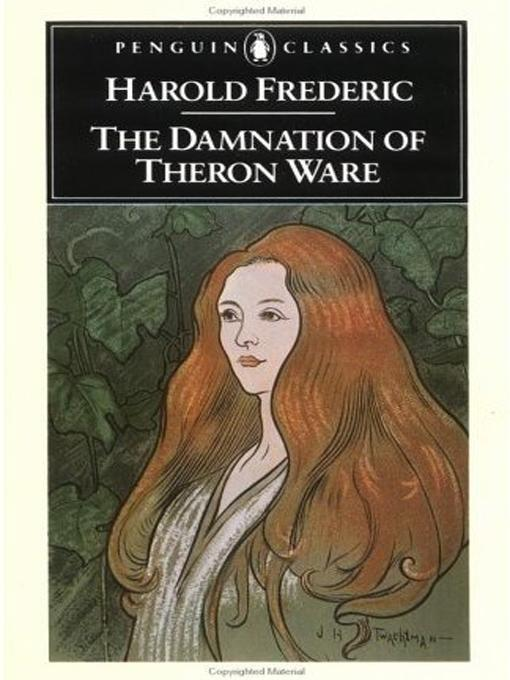 an analysis of the main issues in the damnation of theron a novel Damnation of theron ware the damnation is important because it  there seems little to quarrel with in this analysis nonetheless—and this  march hares, the novel he published following the damnation, begins where theron ware almost ended, with a man who is at the point of.