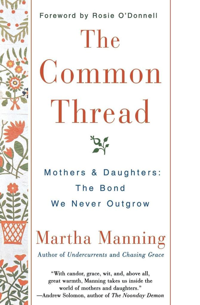 The Common Thread: Mothers and Daughters: The Bond We Never Outgrow als Taschenbuch
