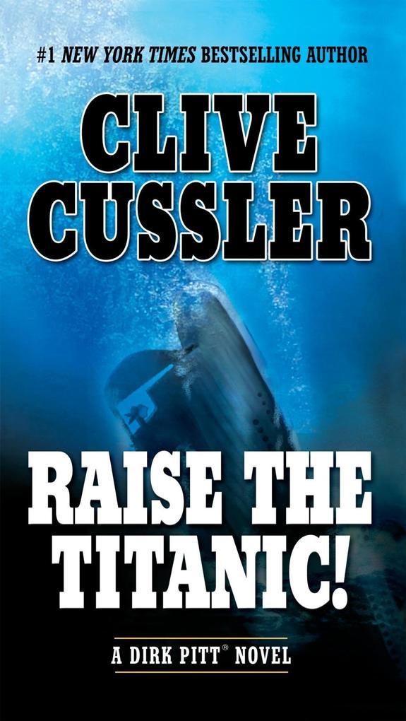Raise the Titanic! als eBook Download von Clive...