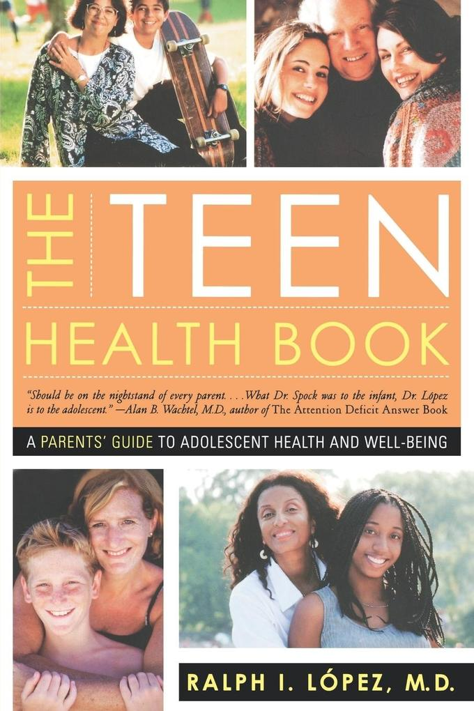 The Teen Health Book: A Parent's Guide to Adolescent Health and Well-Being als Taschenbuch