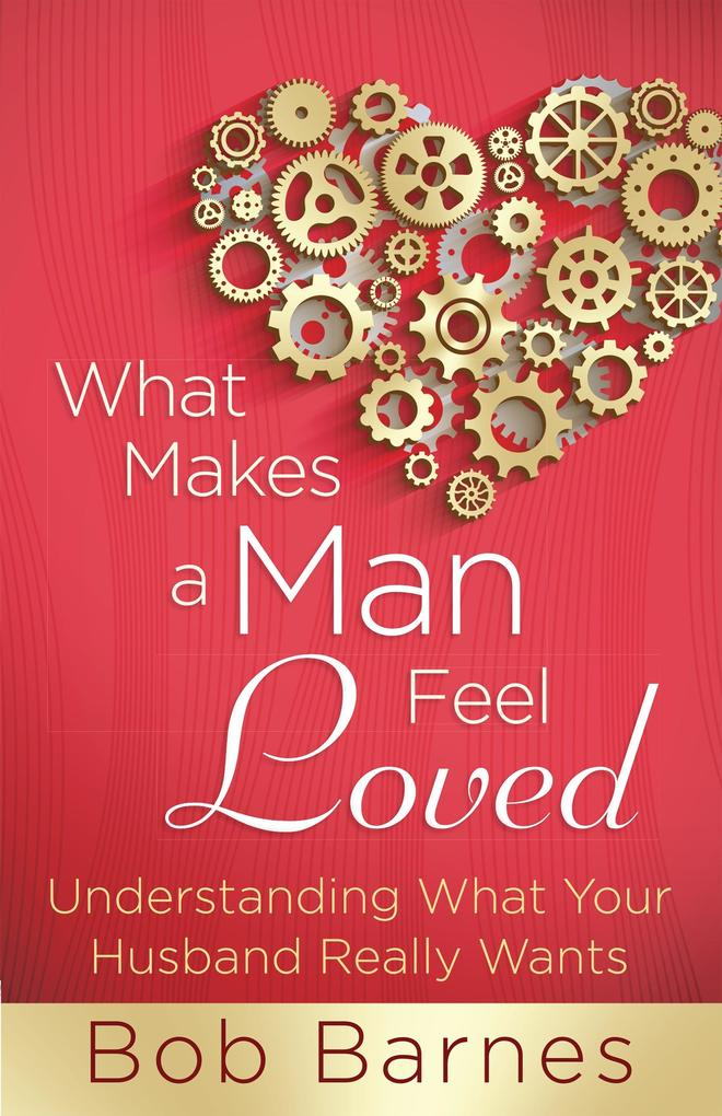 What Makes a Man Feel Loved als eBook Download ...