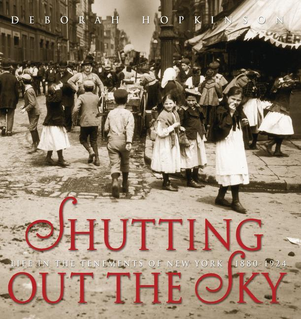 Shutting Out the Sky: Life in the Tenements of New York 1880-1924 als Buch