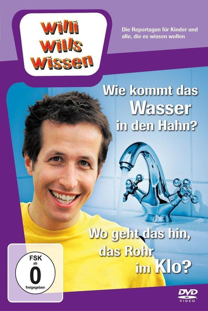 Willi wills wissen. Wie kommt das Wasser in den...