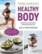 Healthy Body: Balance Your Hormones and Shred Fat for Life