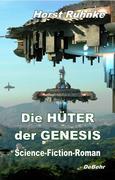 Die Hüter der Genesis 01 - Science-Fiction-Roman
