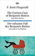 The Curious Case of Benjamin Button and Other Stories - Der seltsame Fall des Benjamin Button und andere Erzählungen